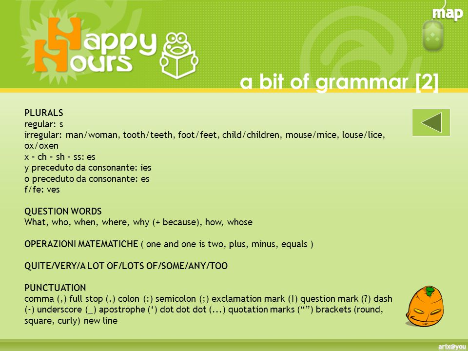 a bit of grammar [2] PLURALS regular: s